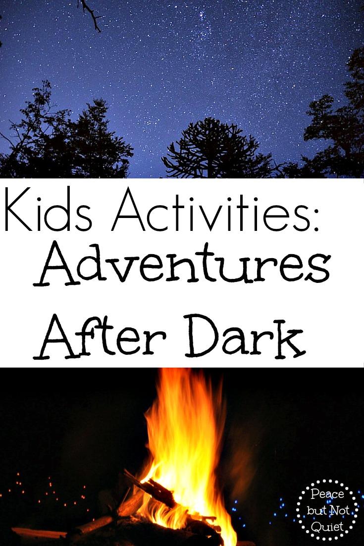 Kids Activities Adventures After Dark Peace But Not Quiet